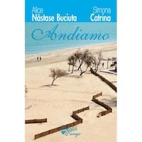 Andiamo - Alice Nastase Buciuta, Simona Catrina