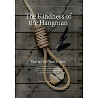 The Kindness of the Hangman: Even in Hell, There Is Hope, Henry Oster (Author)