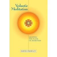 Vedantic Meditation: Lighting the Flame of Awareness, David Frawley