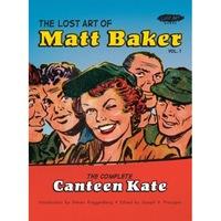 The Lost Art of Matt Baker Vol. 1: The Complete Canteen Kate, Matt Baker (Author)