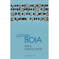 Mitul Democratiei - Lucian Boia