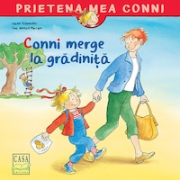Conni merge la gradinita - Liane Schneider, Eva Wenzel-Burger
