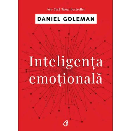 Inteligenta emotionala - Daniel Goleman (editia a IV-a)