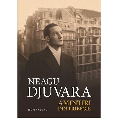 Amintiri din pribegie - Neagu Djuvara