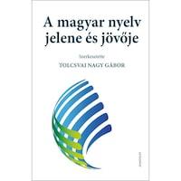 A magyar nyelv jelene és jövője