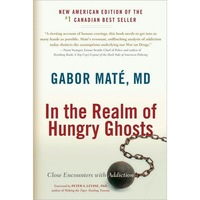 In the Realm of Hungry Ghosts de Gabor Mate