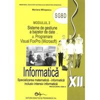 Informatica. Manual pentru clasa a XII-a modulul 2 SGBD, autor Oana Milosescu