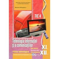Tehnologia informatiei si a comunicatiilor. Manual pentru clasa a XI-a si a XII-a, autor Mariana Milosescu