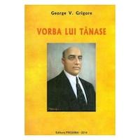 Vorba lui Tanase - George V.Grigore