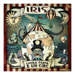 Iris-Iris- Lumea toata e un circ-CD