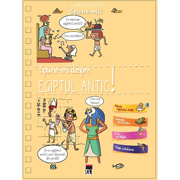 Fotografie Spune-mi Egiptul Antic - Larousse