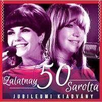 Zalatnay Sarolta: 50 - Jubileumi kiadvány (CD)