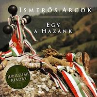 Ismerős Arcok: Egy a hazánk (CD - újrakiadás)