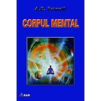 Corpul Mental, Arthur E. Powell, Editura Ram