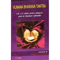 Vijnana Bhairava Tantra, Swami Atmananda, Editura Ram
