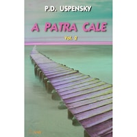 A Patra Cale volumul 2, P. D. Uspensky, Editura Ram