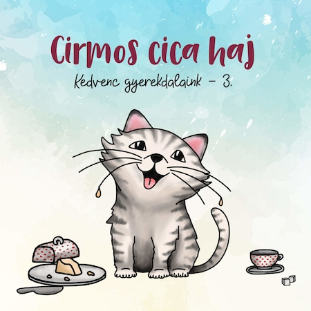 Gyereklemez: Kedvenc gyerekdalaink 3. - Cirmos cica, haj (CD)