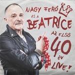 Nagy Feró És A Beatrice: Az első 40 év Live! DIGI CD