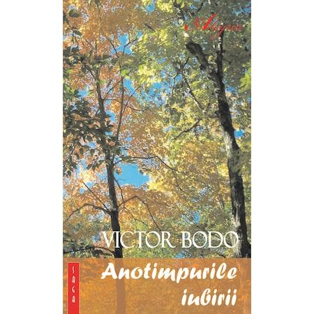 Anotimpurile iubirii (Poezii de Victor Bodo)