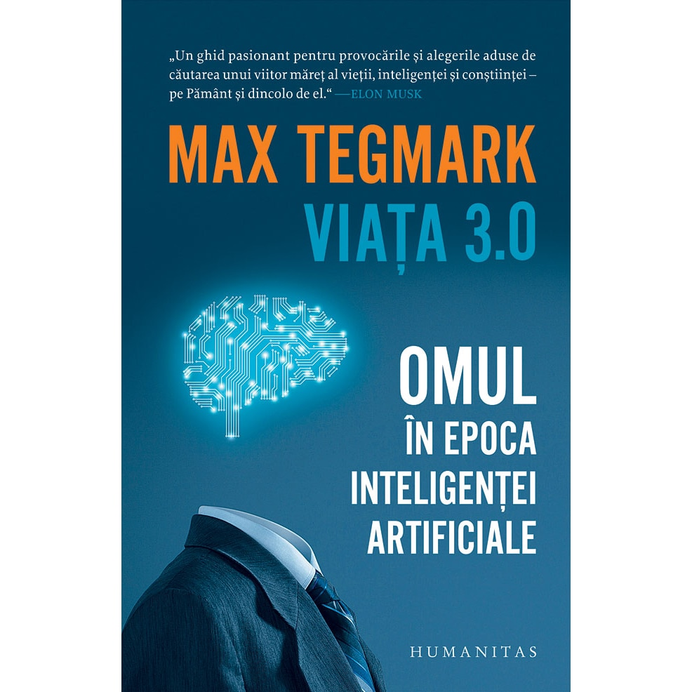 Max Tegmark - Viata Omul in epoca inteligentei artificiale - retetedenota10.ro