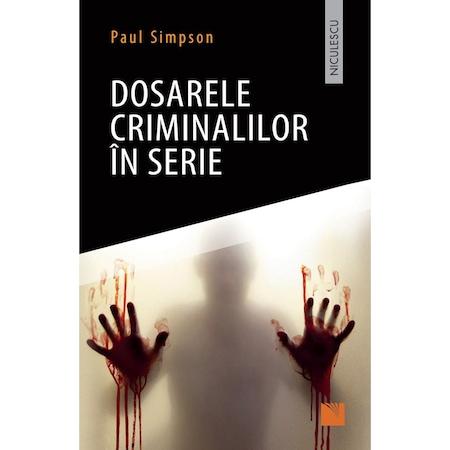 Dosarele criminalilor in serie. Paul Simpson