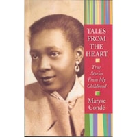 Tales from the Heart: True Stories from My Childhood, Maryse Conde, Maryse Condc), Maryse Condi