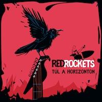 Red Rockets - Túl a horizonton