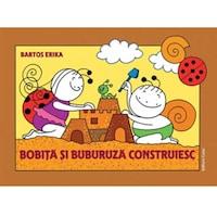 Bobita si Buburuza construiesc, Bartos Erika