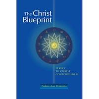 The Christ Blueprint: 13 Keys to Christ Consciousness, Padma Aon Prakasha