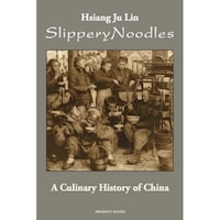 Slippery Noodles, Hsiang Ju Lin (Author)