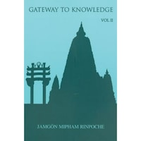 Gateway to Knowledge, Volume 2: A Condensation of the Tripitaka, Jamgon Mipham Rinpoche (Author)