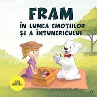 Fram in lumea emotiilor si a intunericului , Irina Forgaciu; Ilustratii de Alexandra Abagiu
