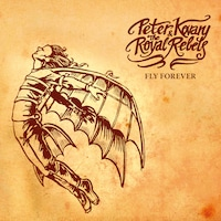 Peter Kovary & The Royal Rebels: Fly Forever