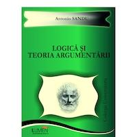 Logica si teoria argumentarii, Antonio Sandu, 153 pagini