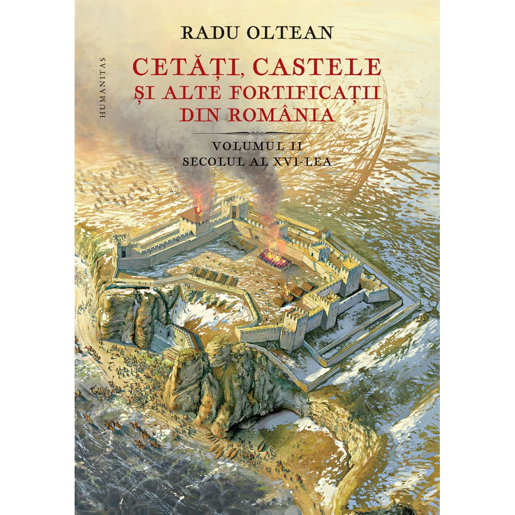 Fotografie Cetati, castele si alte fortificatii din Romania, Vol II, Radu Oltean
