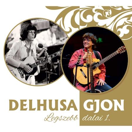 Delhusa Gjon: Legszebb dalai I.