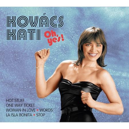 Kovács Kati: Oh, yes!