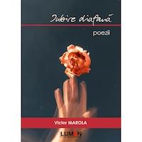Iubire diafana: Versuri 1985-1991, Victor Marola, 98 pagini