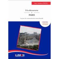 À la découverte de Paris, Leçons de communication interculturelle, Anca Andreea Pavel, 154 pagini