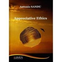 Appreciative Ethics, Antonio Sandu, 300 pagini