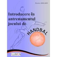 Introducere in antrenamentul jocului de handbal, Beatrice Abalasei, 210 pagini
