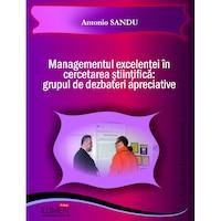 Managementul excelentei in cercetarea stiintifica, grupul de dezbateri apreciativ, Antonio Sandu, 85 pagini