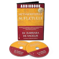 Metamorfozele sufletului, autor Barbara De Angelis - audiobook