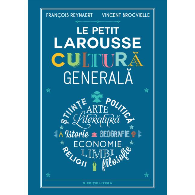 Fotografie Le Petit Larousse, Cultura Generala, Francois Reynaert, Vincent Brocvielle