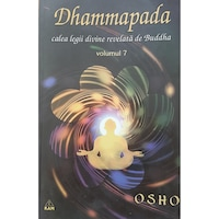 Dhammapada - comentata de OSHO - volumul 7