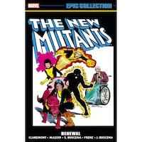 New Mutants Epic Collection: Renewal de Bill Mantlo