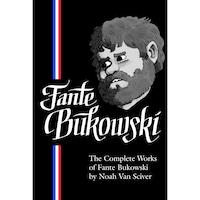 The Complete Works Of Fante Bukowski de Noah Van Sciver