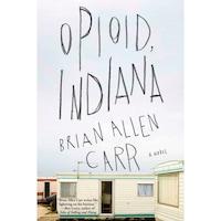 Opioid, Indiana de Brian Allen Carr