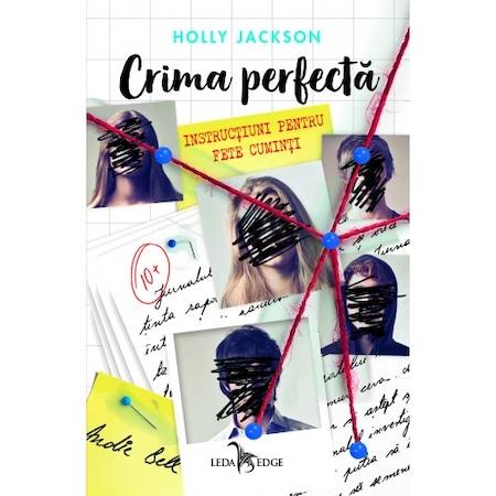 Crima perfecta vol. 1: Instructiuni pentru fete cuminti, Holly Jackson