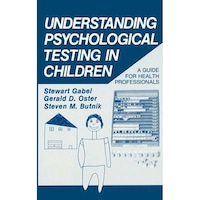 Understanding Psychological Testing in Children de Stewart Gabel
